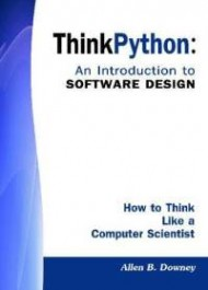 Think Python, How to Think Like a Computer Scientist