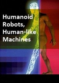 Humanoid robots, human like machines