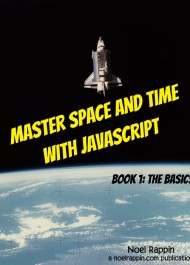 Master Space and Time With JavaScript. The Basics