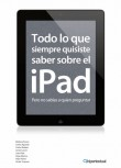 Todo lo que siempre quisiste sabre sobre el iPad