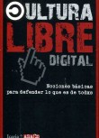 Cultura Libre Digital - Nociones Bsicas Para Defender lo que es de Todxs 