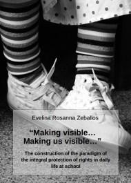 Making visible… Making us visible…