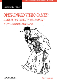 Open-Ended Video Games: A Model for Developing Learning for the Interactive Age