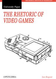 The Rhetoric of Video Games