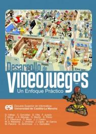 Desarrollo de Videojuegos: un enfoque práctico (3ª Ed.)