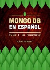 MongoDB en español: T1, El principio