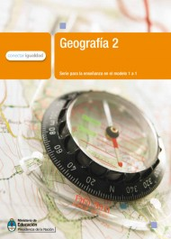 Geografía 2. Serie para la enseñanza en el modelo 1 a 1