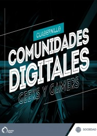 Comunidades digitales: geeks y gamers