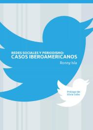Redes sociales y periodismo: casos iberoamericanos