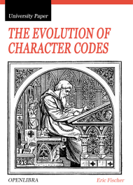 The Evolution of Character Codes, 1874-1968