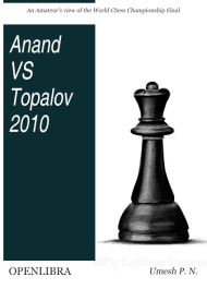 Anand vs Topalov 2010: An Amateur's View of the World Chess Championship Final