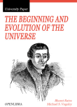 The Beginning and Evolution of the Universe