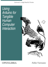 Using Arduino for Tangible Human Computer Interaction