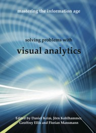 Mastering the Information Age Solving Problems with Visual Analytics