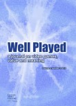 Well Played 4.0: A Journal on Video Games, Values, and Meaning
