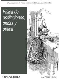 Física de oscilaciones, ondas y óptica