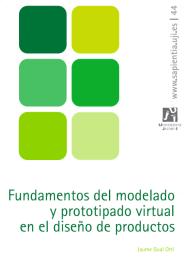 Fundamentos del modelado y prototipado virtual en el diseño de productos