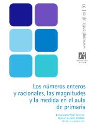 Los números enteros y racionales, las magnitudes y la medida en el aula de primaria